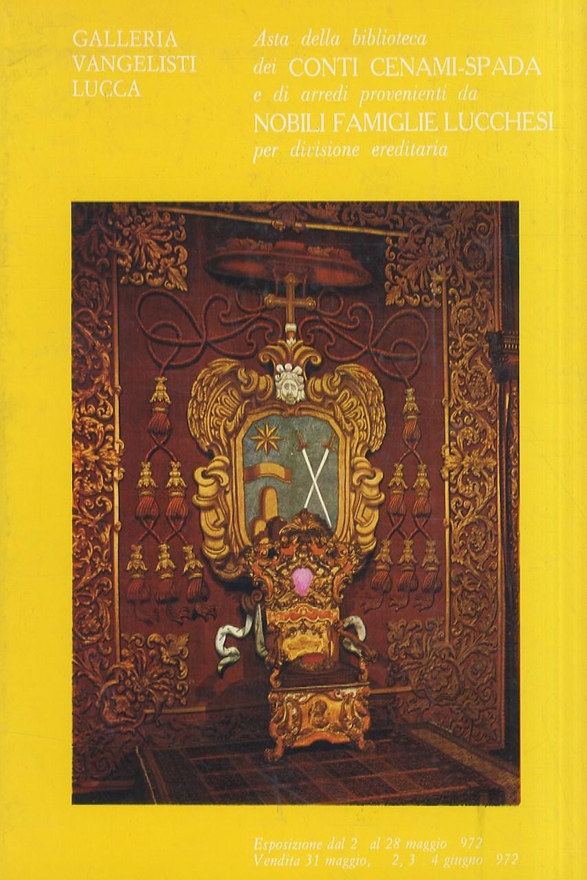 Catalogo. Asta della biblioteca dei conti Cenami Spada e di arredi  provenienti da nobili famiglie lucchesi per divisione ereditaria,  comprendente: ...